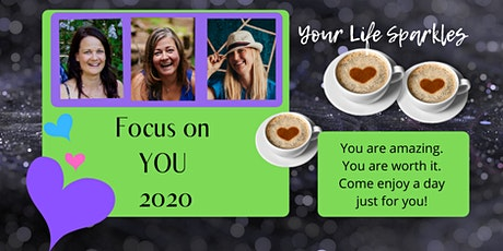 Your Life Sparkles Ladies Day: Focus on YOU. Vancouver 2020 tickets