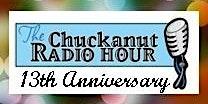 Chuckanut Radio Hour 13th Anniversary Show!