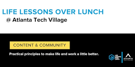 Life Lessons Over Lunch @ Atlanta Tech Village tickets