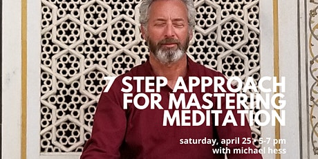 7 Step Approach for Mastering Meditation tickets