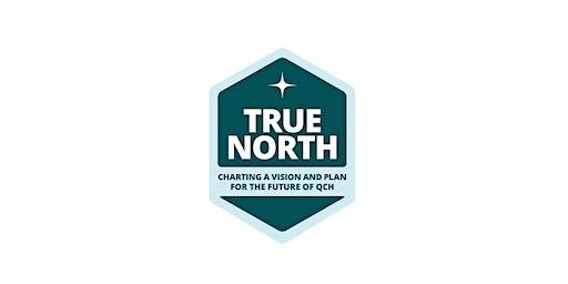 QCH True North: Open Staff Focus Group 5