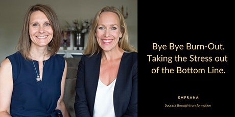 MasterClass: Bye Bye Burnout. Taking the Stress out of the Bottom Line.  tickets