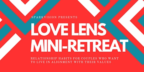 Love Lens Mini-Retreat- Aug 16th 2020 tickets