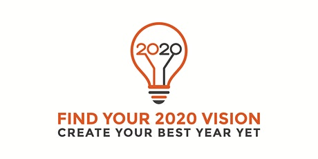 Find Your 2020 Vision - Create your Best Year Yet tickets