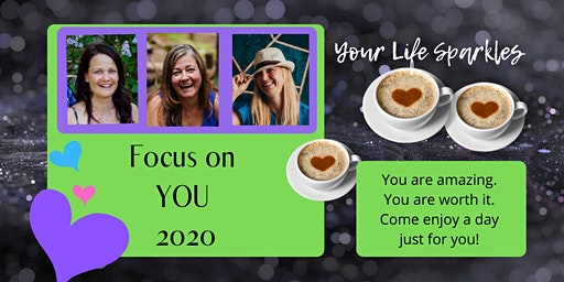 Your Life Sparkles Ladies Day: Focus on YOU. Kelowna 2020