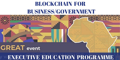 Blockchain For Business/Government  Executive Education Programme tickets