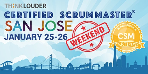San Jose Certified ScrumMaster® Weekend Class - Jan 25-26
