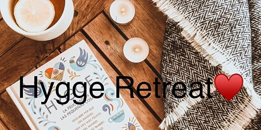 HYGGE RETREAT-creating  a cozy community. Scrumptious stories and self care