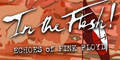 In The Flesh (A Tribute to Pink Floyd) tickets