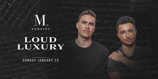Loud Luxury at Mémoire