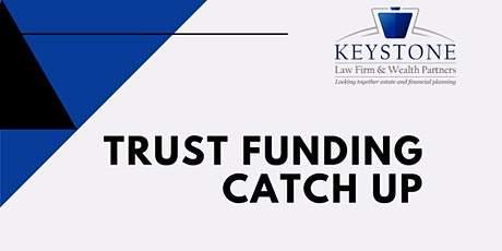 Keystone Law Firm Trust Funding Catch Up tickets