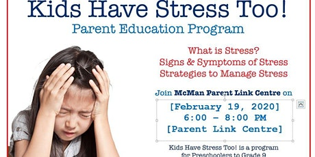Kids Have Stress Too tickets