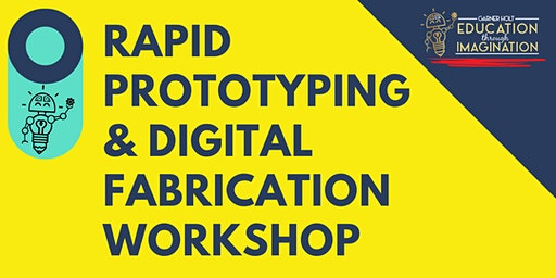 Rapid Prototyping & Digital Fabrication Workhsop
