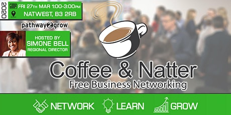 Brmingham Coffee & Natter - Free Business Networking Fri 27th Mar 2020 tickets