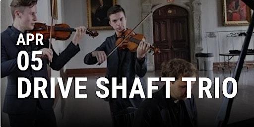 Drive Shaft Trio