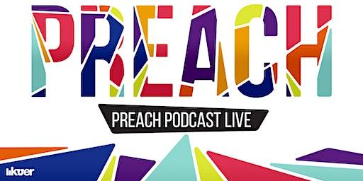 Preach Podcast Live