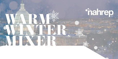 NAHREP DC: 2020 Real Estate Warm Winter Mixer tickets