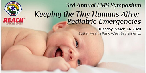 3rd Annual Yolo County Symposium - Keeping the Tiny Humans Alive: Pediatric Emergencies