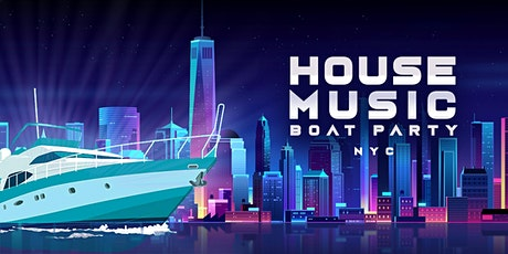 NYC #1 House Music Night - Saturday Night Boat Party - Manhattan Yacht Cruise tickets