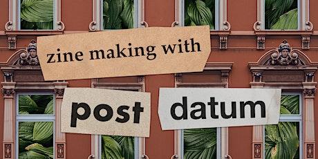 Strange Ways zine making with Post Datum tickets