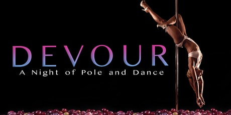 Devour ~ A Night of Pole and Dance tickets