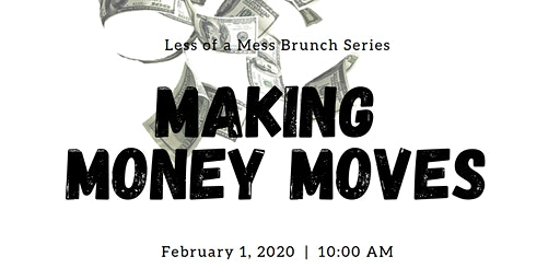 Less of a Mess - Brunch Series - Making Money Moves