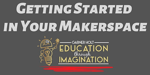Getting Started in Your Makerspace