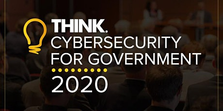 Think Cybersecurity for Government 2020 tickets