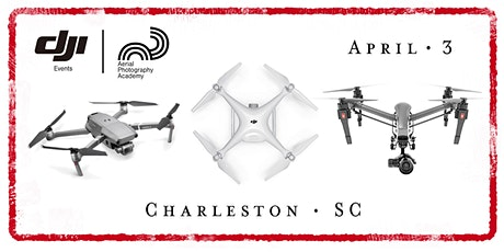 DJI Drone Photo Academy – Charleston, SC tickets