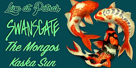 Swansgate | The Mongos | Kaska Sun tickets