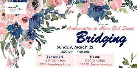 3rd Annual Ambassador to Alum Girl Scout Bridging - Fresno  tickets