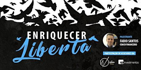 Enriquecer liberta | Fabio Coach Financeiro ingressos