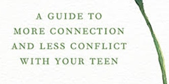 Mindful Parenting of Teens:  More Connection/Less Conflict with your Tween/Teen