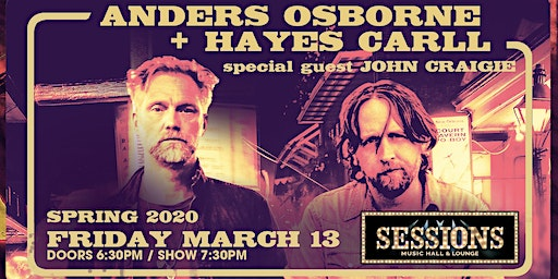 Anders Osborne & Hayes Carll with special guest John Craigie