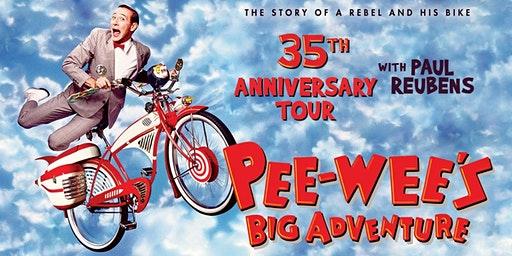Pre-Tour Kickoff: Pee-wee's Big Adventure 35th Anniversary Tour