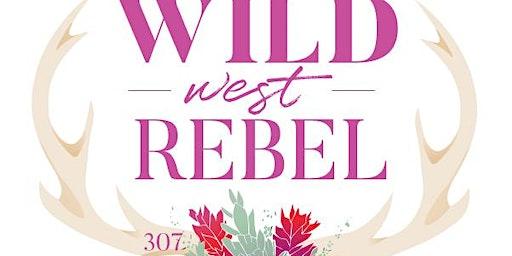 Wild West Rebel Launch Party