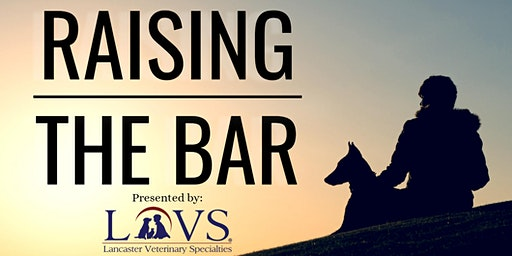 RAISING THE BAR - A full day of FREE Veterinary CE!