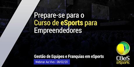 Webinar  ao Vivo - Gestão de Equipes e Franquias de eSports bilhetes