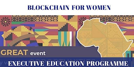 Blockchain For Women Executive Education Programme