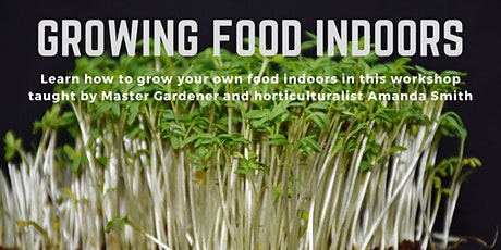 Growing Food Indoors tickets