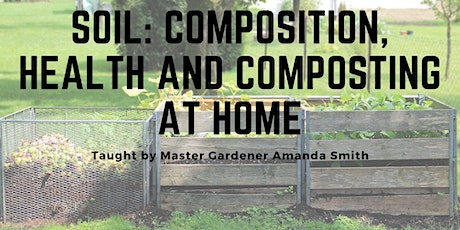 Soil: Composition, Health and at Home Composting tickets