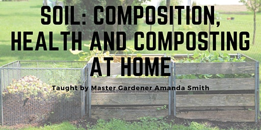 Soil: Composition, Health and at Home Composting