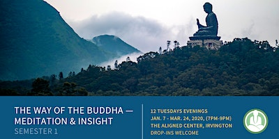 Meditation Course in Irvington - The Way of the Buddha: Discovering Reality: Neurosis, Sanity, and the Way of Meditation