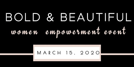 Bold & Beautiful Women Empowerment Event tickets