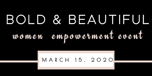Bold & Beautiful Women Empowerment Event