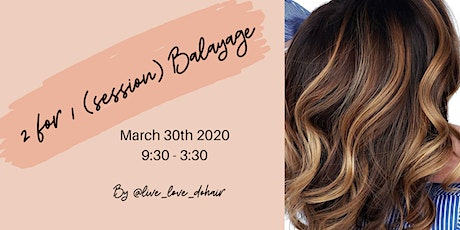 2 for 1 (Session) Balayage (Demo & Hands On) tickets