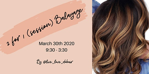 2 for 1 (Session) Balayage (Demo & Hands On)