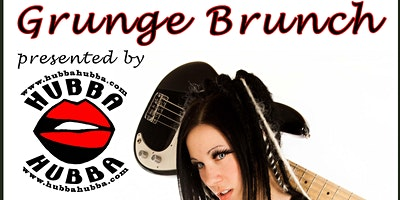 Grunge Brunch every 2nd Sunday of each Month!