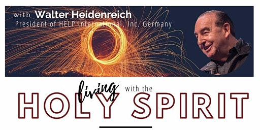Living with the Holy Spirit - Teaching & Ministry Nights