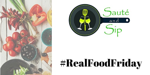 Real Food Friday - Sauté and Sip